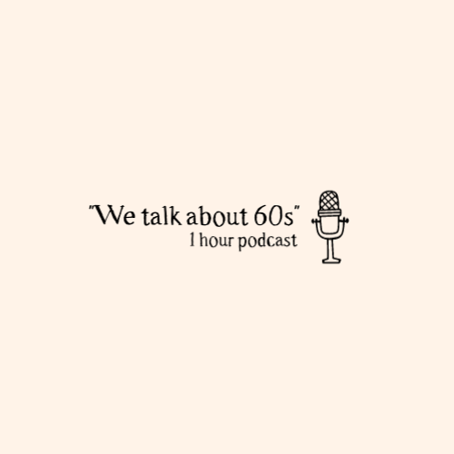 """""""We Talk About 60s"""", 1 Hour Podcast Logo"""